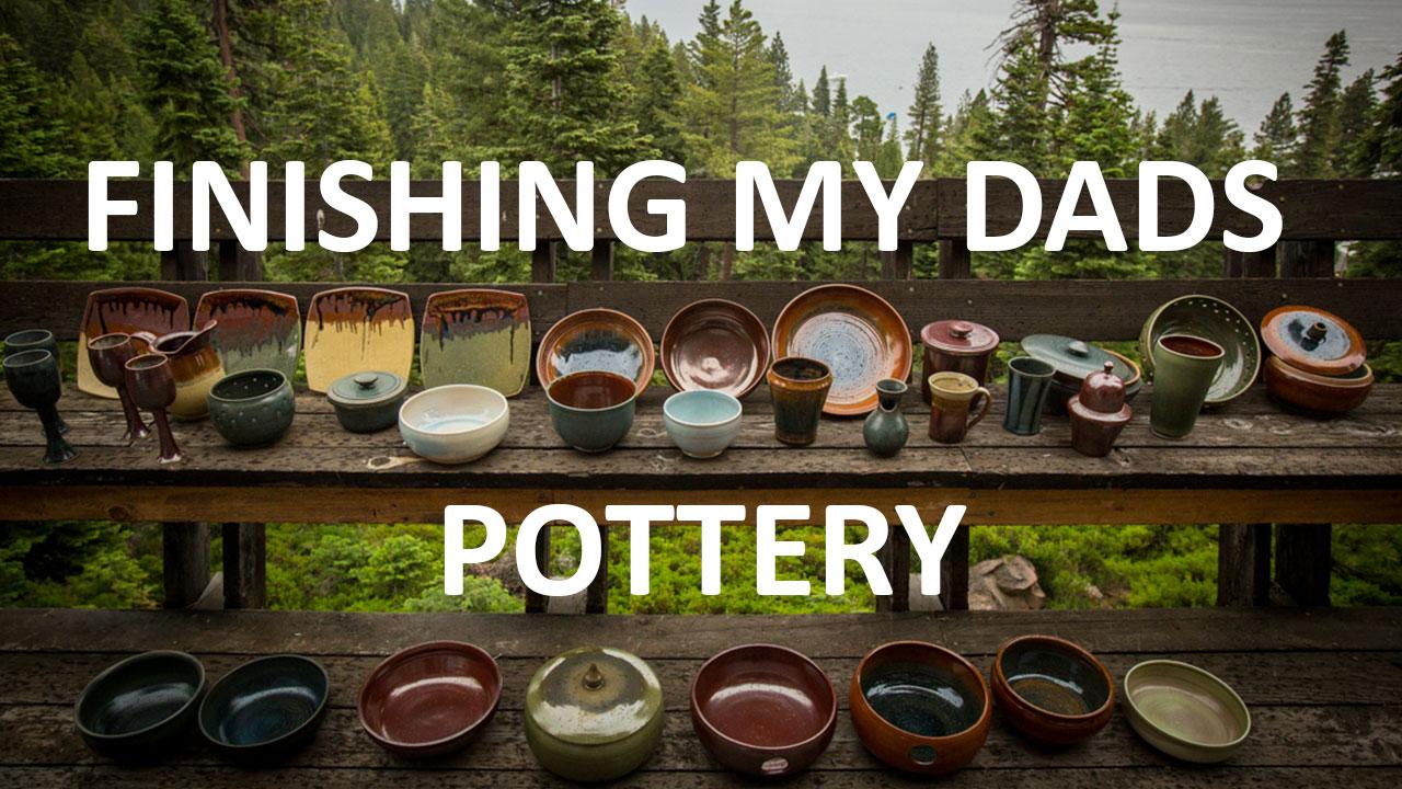 Finishing My Dads Pottery